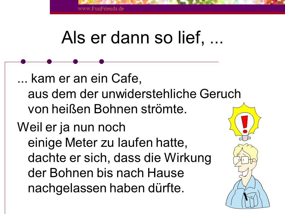 www.FunFriends.de Als er dann hörte,......
