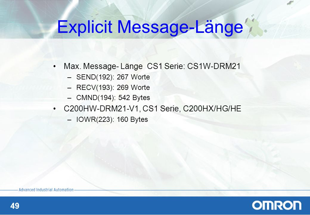 49 Explicit Message-Länge Max. Message- Länge CS1 Serie: CS1W-DRM21 –SEND(192): 267 Worte –RECV(193): 269 Worte –CMND(194): 542 Bytes C200HW-DRM21-V1,