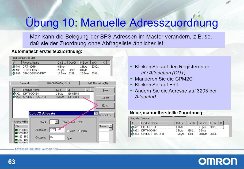 63 Übung 10: Manuelle Adresszuordnung Man kann die Belegung der SPS-Adressen im Master verändern, z.B. so, daß sie der Zuordnung ohne Abfrageliste ähn