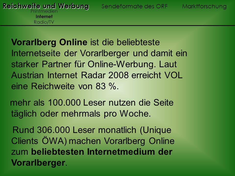 Vorarlberg Online ist die beliebteste Internetseite der Vorarlberger und damit ein starker Partner für Online-Werbung. Laut Austrian Internet Radar 20