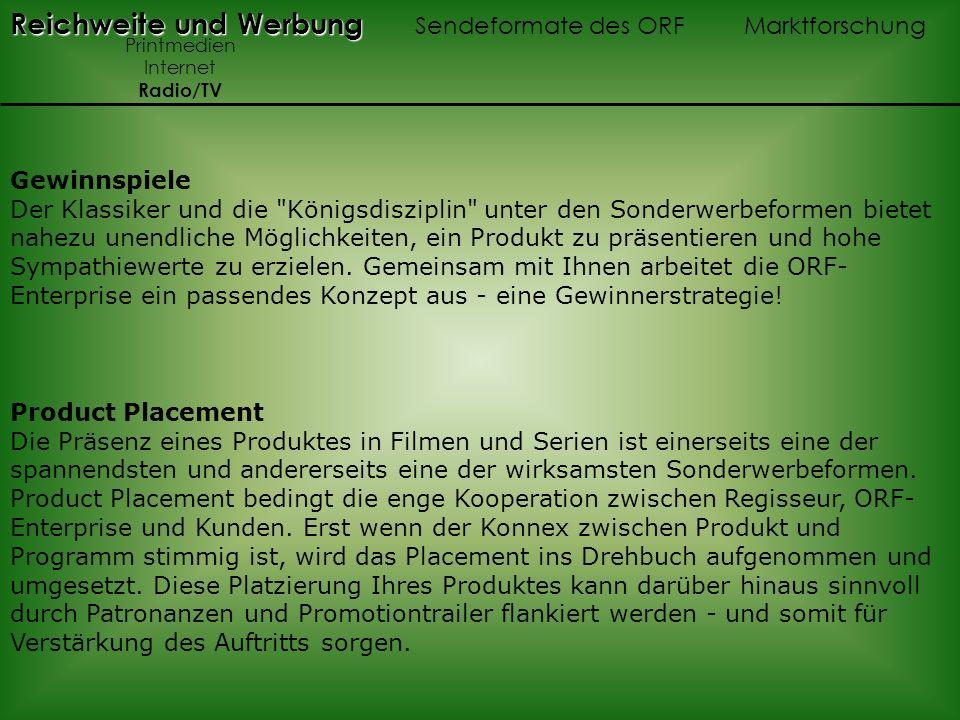 Reichweite und Werbung Reichweite und Werbung Sendeformate des ORF Marktforschung Printmedien Internet Radio/TV Product Placement Die Präsenz eines Pr