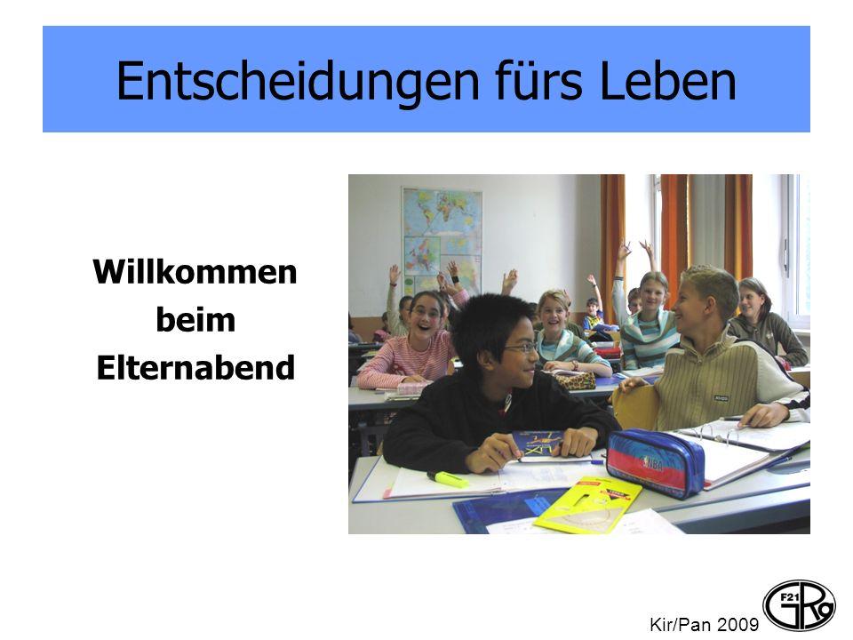 Entscheidungen fürs Leben Willkommen beim Elternabend Kir/Pan 2009