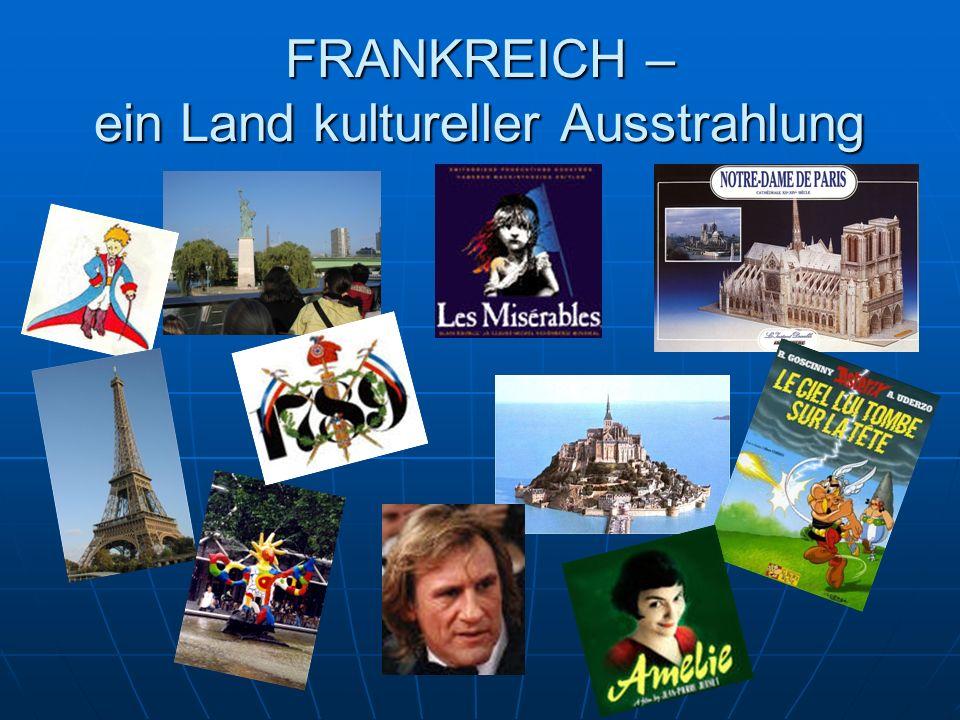 FRANKREICH – ein Land kultureller Ausstrahlung