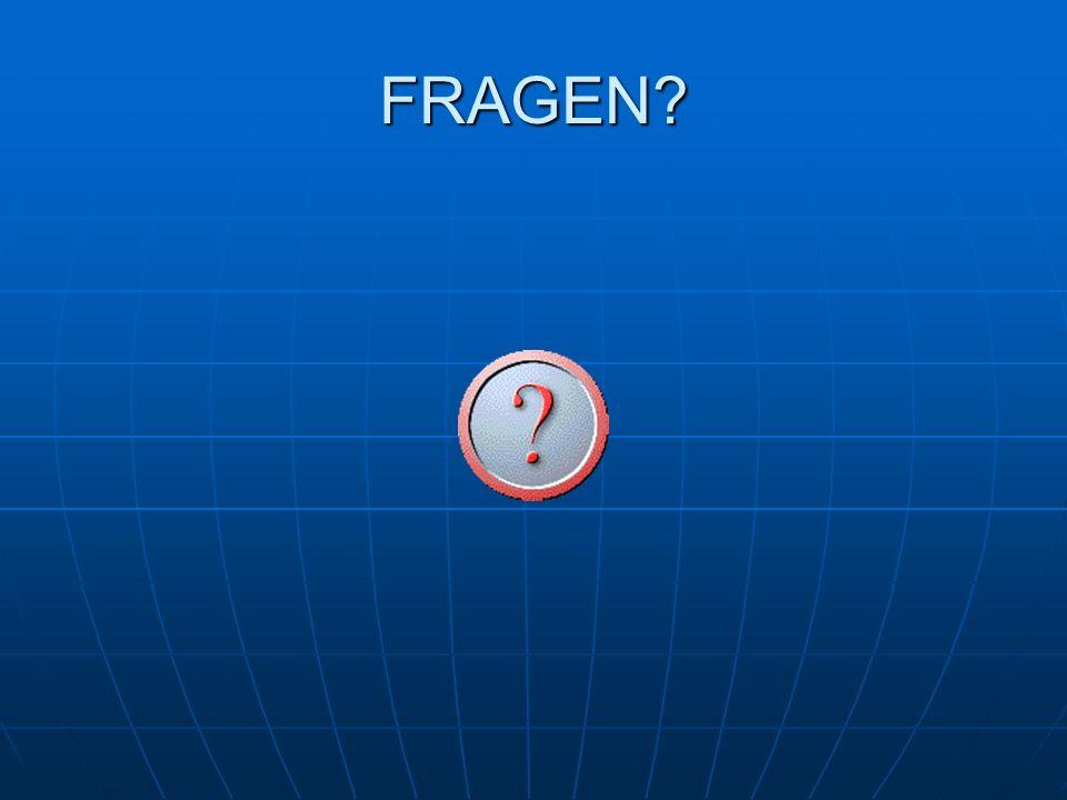FRAGEN?