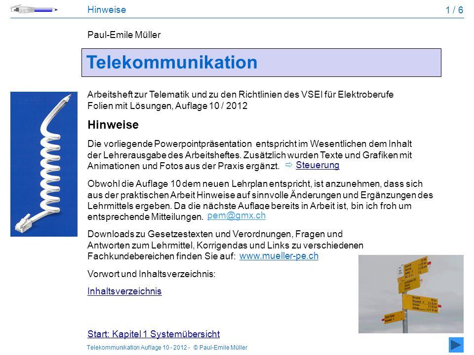 Telekommunikation Auflage 10 - 2012 - © Paul-Emile Müller Obwohl die Auflage 10 dem neuen Lehrplan entspricht, ist anzunehmen, dass sich aus der prakt