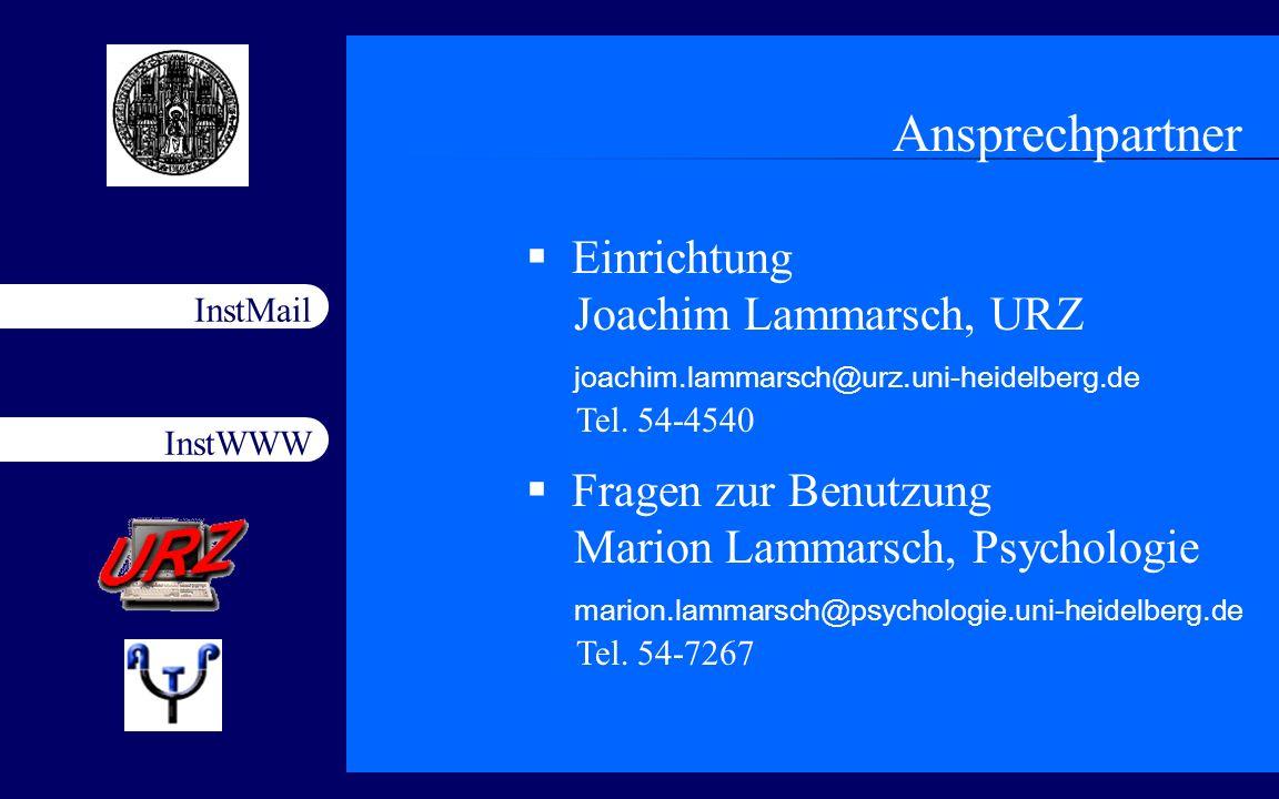 InstWWW InstMail Netzfort 18.11.200318 Ansprechpartner Einrichtung Joachim Lammarsch, URZ joachim.lammarsch@urz.uni-heidelberg.de Tel. 54-4540 Fragen