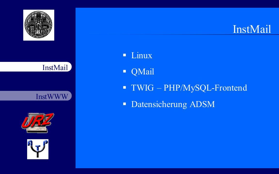 InstWWW InstMail Netzfort 18.11.20032 InstMail Linux QMail TWIG – PHP/MySQL-Frontend Datensicherung ADSM