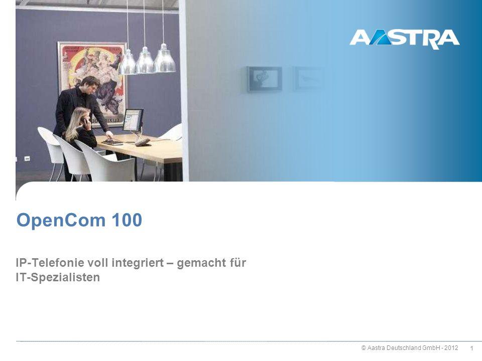 © Aastra Deutschland GmbH - 2012 102 OpenCTI 50 Webbrowser basierte Lösung für 32 User (Voraussetzung: HTML 3.2 + JavaScript) damit alle Plattformen nutzbar (Win, Apple, Linux usw.) keine Software Installation erforderlich Besonderheiten: Besetztlampenfeld (8 User) Interne Textnachrichteneingang/-ausgang (weiterleiten per eMail) Textnachrichten an Systels (auch an Gruppen) Export Anrufbeantworter Nachrichten ins Wave Format (versenden per eMail) Zugriff TK-systeminternes Telefonbuch Instant Messaging (Nachrichten an Systels) Weitervermitteln etc.