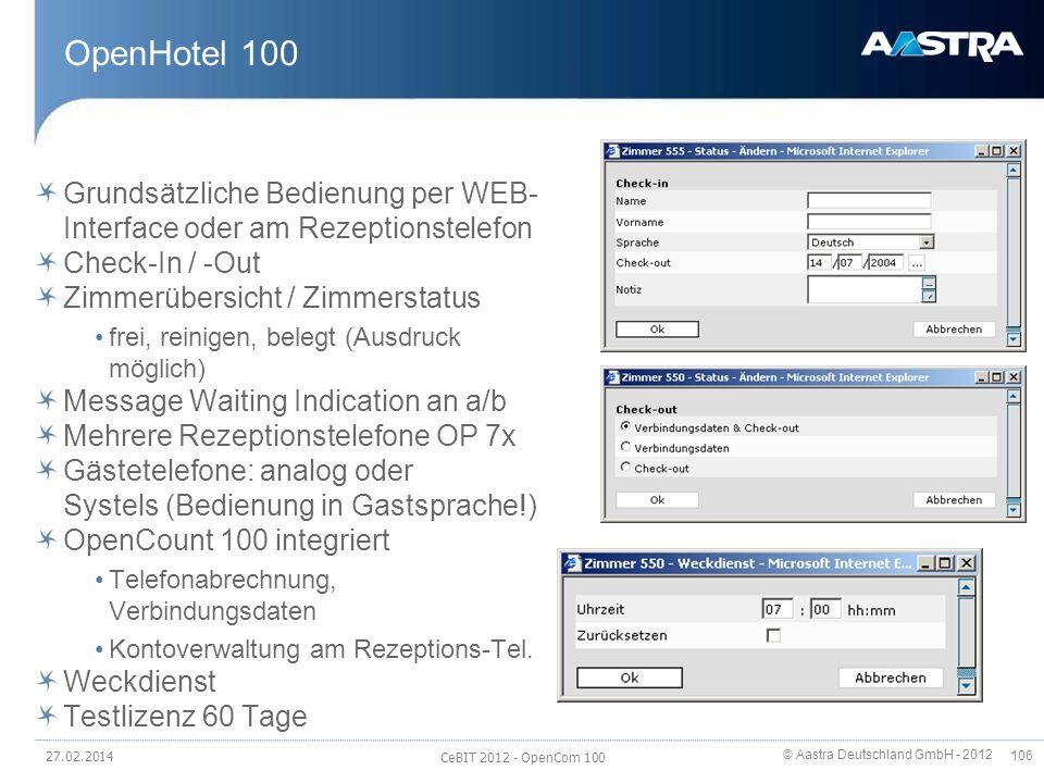 © Aastra Deutschland GmbH - 2012 106 OpenHotel 100 Grundsätzliche Bedienung per WEB- Interface oder am Rezeptionstelefon Check-In / -Out Zimmerübersic