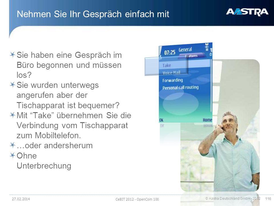 © Aastra Deutschland GmbH - 2012 116 Nehmen Sie Ihr Gespräch einfach mit Sie haben eine Gespräch im Büro begonnen und müssen los? Sie wurden unterwegs