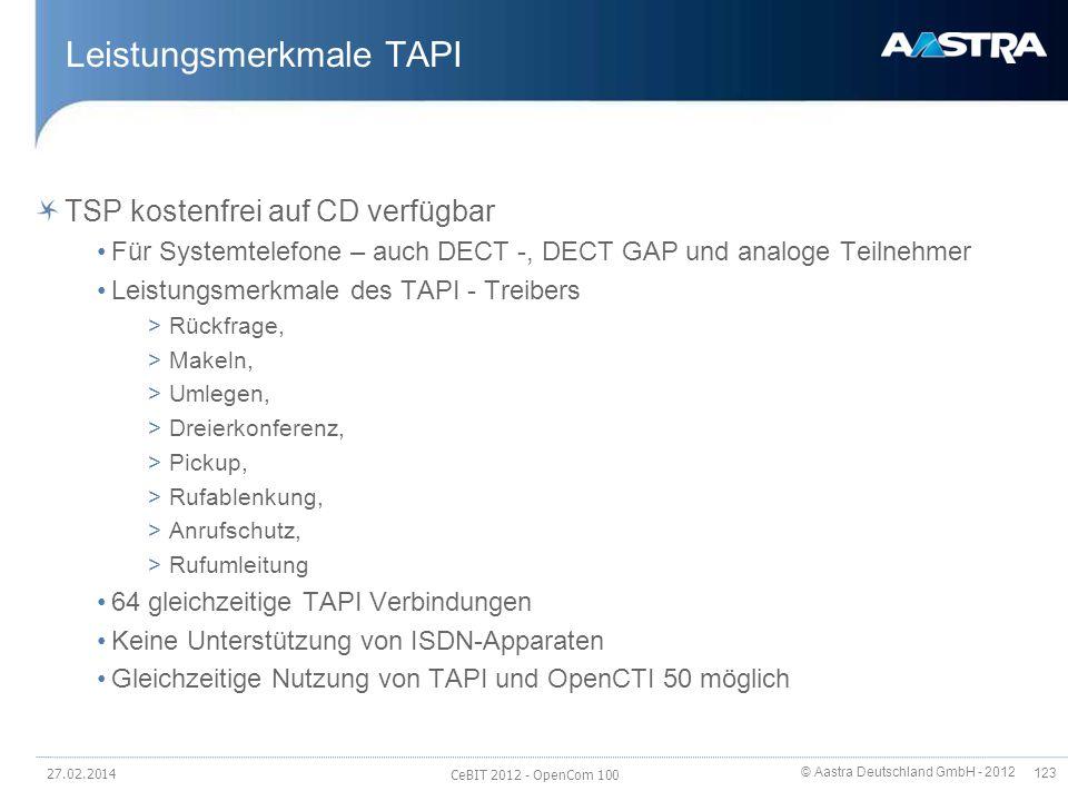 © Aastra Deutschland GmbH - 2012 123 Leistungsmerkmale TAPI TSP kostenfrei auf CD verfügbar Für Systemtelefone – auch DECT -, DECT GAP und analoge Tei