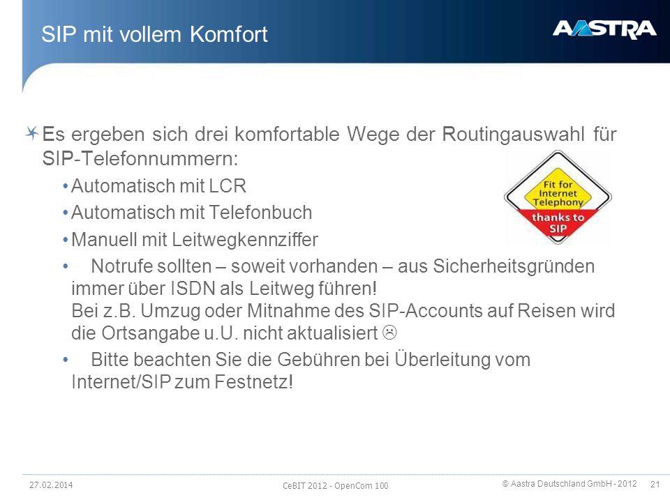 © Aastra Deutschland GmbH - 2012 21 SIP mit vollem Komfort Es ergeben sich drei komfortable Wege der Routingauswahl für SIP-Telefonnummern: Automatisc