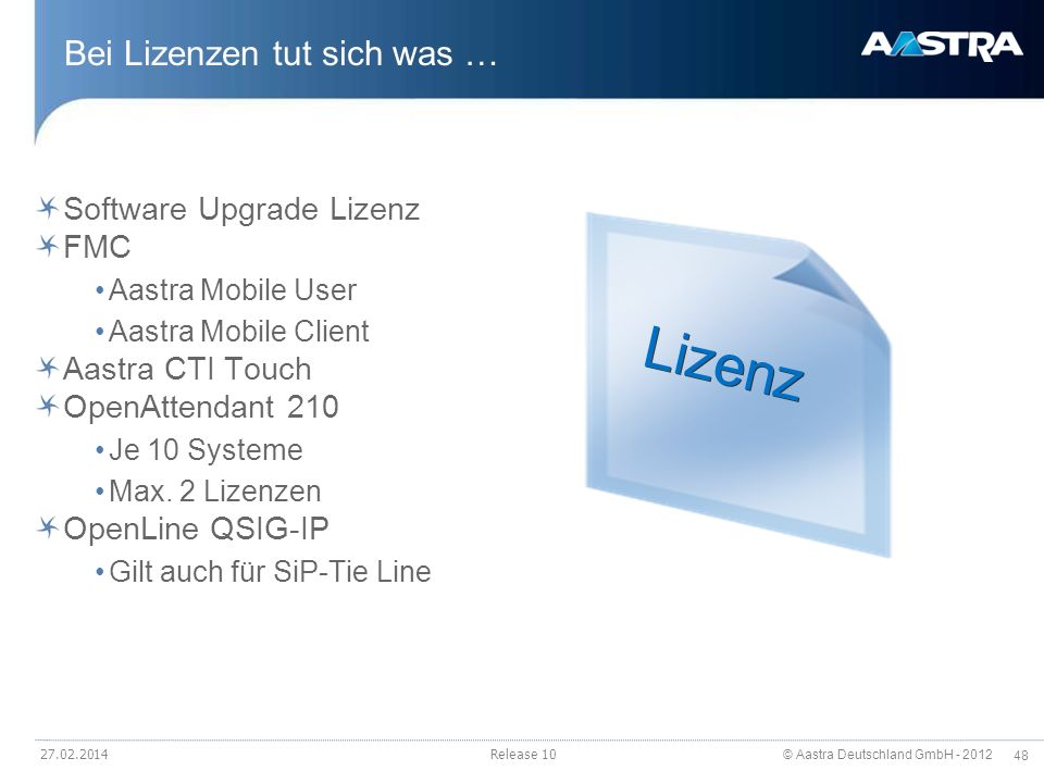 © Aastra Deutschland GmbH - 2012 48 Bei Lizenzen tut sich was … Software Upgrade Lizenz FMC Aastra Mobile User Aastra Mobile Client Aastra CTI Touch O