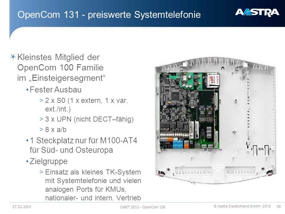 © Aastra Deutschland GmbH - 2012 56 OpenCom 131 - preiswerte Systemtelefonie Kleinstes Mitglied der OpenCom 100 Familie im Einsteigersegment Fester Au