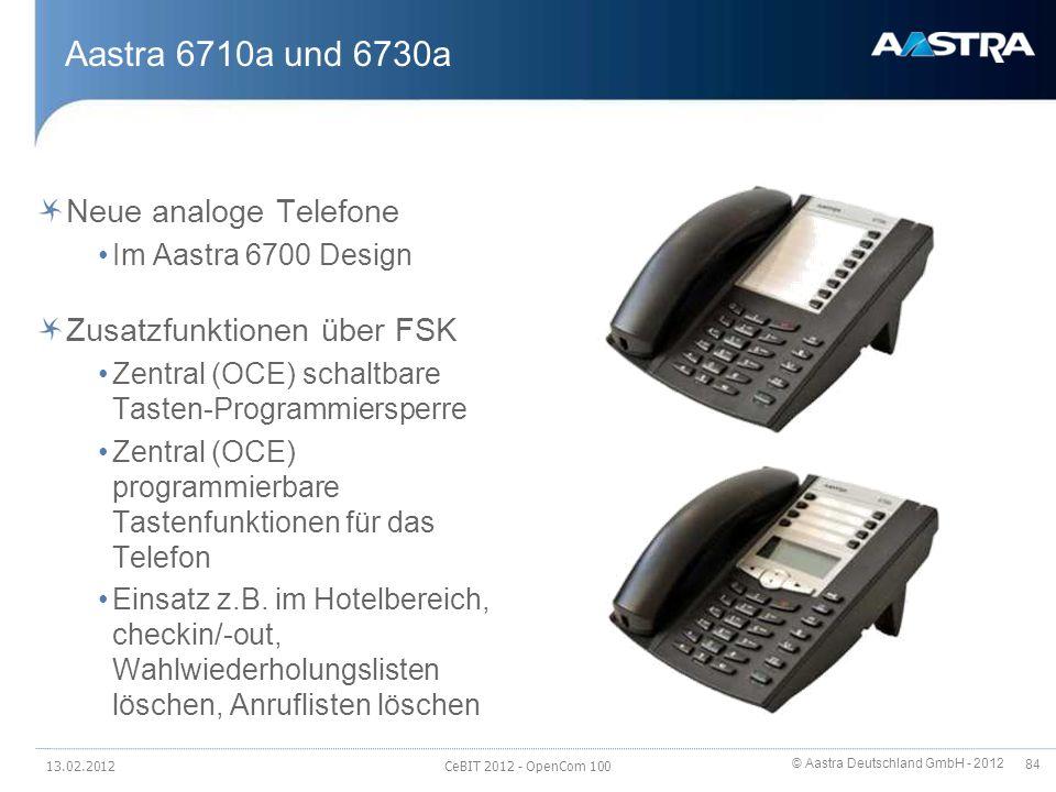 © Aastra Deutschland GmbH - 2012 84 Aastra 6710a und 6730a Neue analoge Telefone Im Aastra 6700 Design Zusatzfunktionen über FSK Zentral (OCE) schaltb
