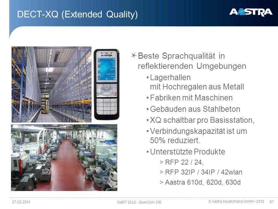 © Aastra Deutschland GmbH - 2012 91 DECT-XQ (Extended Quality) Beste Sprachqualität in reflektierenden Umgebungen Lagerhallen mit Hochregalen aus Meta