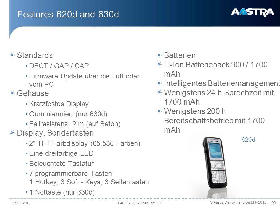 © Aastra Deutschland GmbH - 2012 95 Features 620d and 630d Standards DECT / GAP / CAP Firmware Update über die Luft oder vom PC Gehäuse Kratzfestes Di
