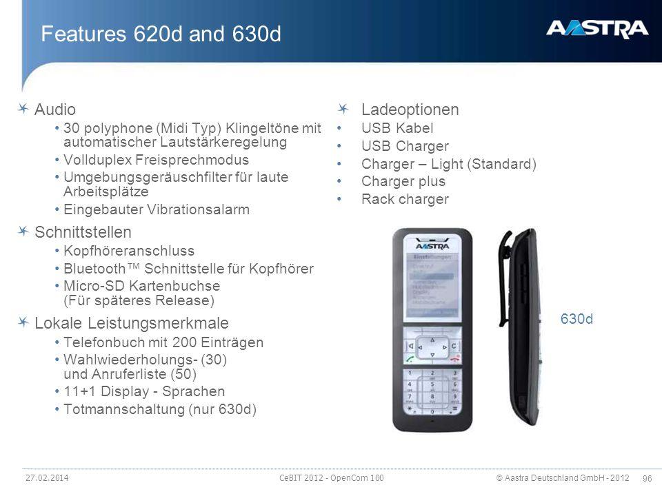 © Aastra Deutschland GmbH - 2012 96 27.02.2014 CeBIT 2012 - OpenCom 100 Features 620d and 630d Audio 30 polyphone (Midi Typ) Klingeltöne mit automatis