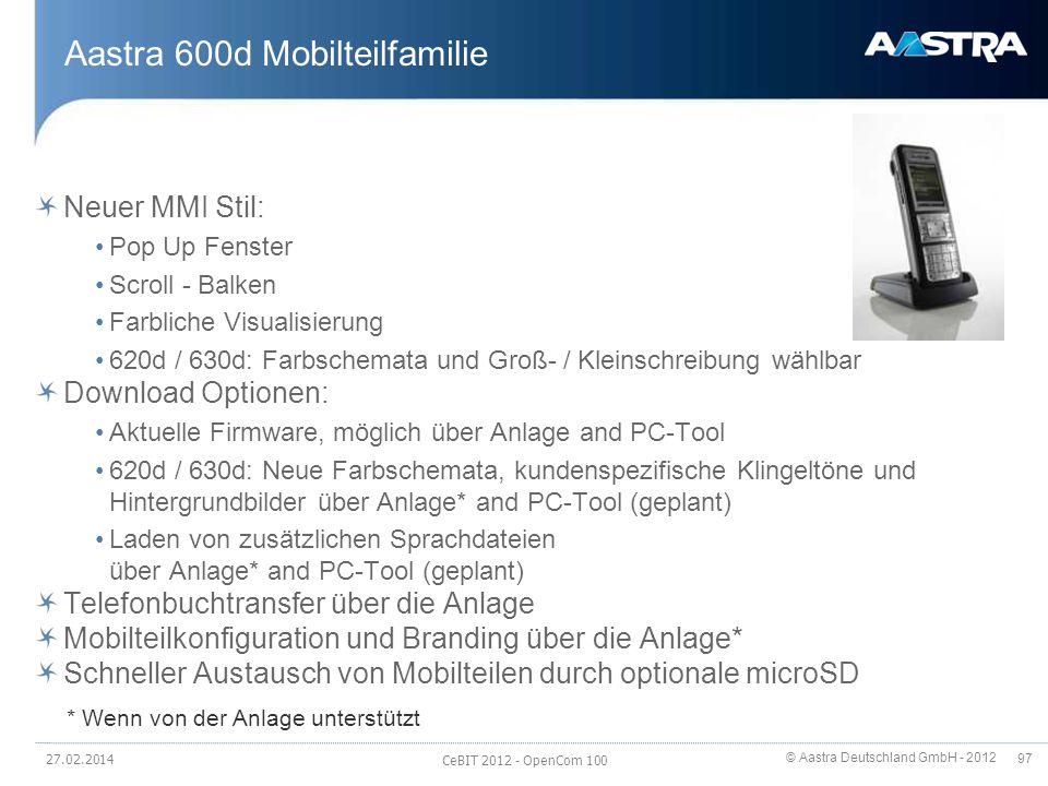 © Aastra Deutschland GmbH - 2012 97 Aastra 600d Mobilteilfamilie Neuer MMI Stil: Pop Up Fenster Scroll - Balken Farbliche Visualisierung 620d / 630d: