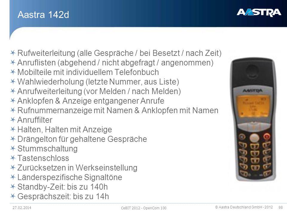© Aastra Deutschland GmbH - 2012 98 Aastra 142d Rufweiterleitung (alle Gespräche / bei Besetzt / nach Zeit) Anruflisten (abgehend / nicht abgefragt /