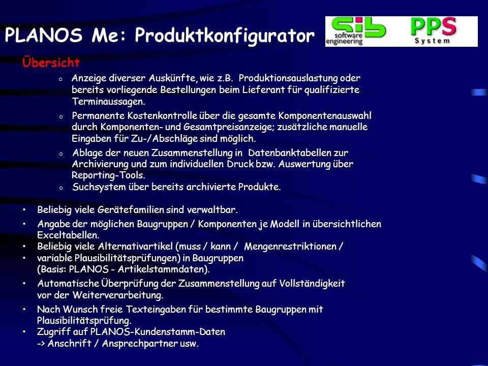 PLANOS Me: Produktkonfigurator Übersicht Anzeige diverser Auskünfte, wie z.B.