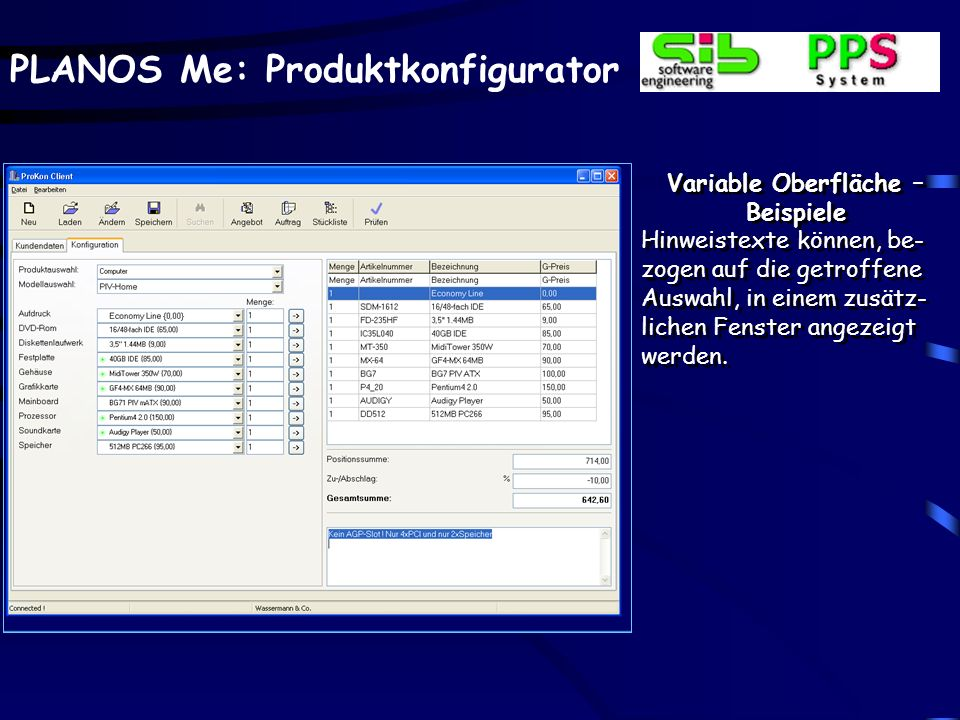 PLANOS Me: Produktkonfigurator Variable Oberfläche – Beispiele Hinweistexte können, be- zogen auf die getroffene Auswahl, in einem zusätz- lichen Fenster angezeigt werden.