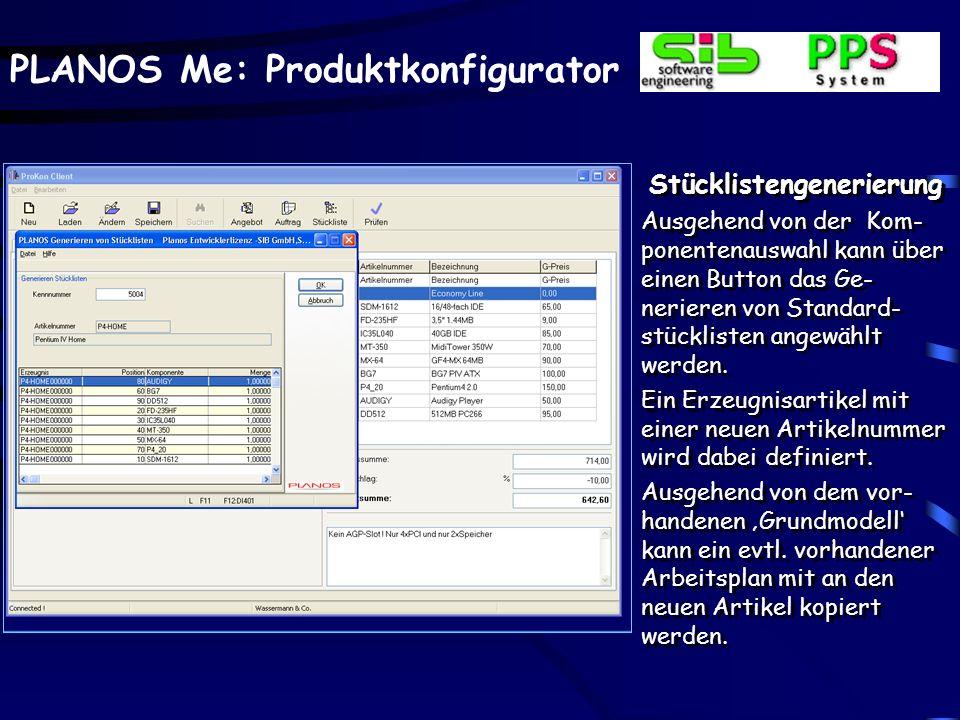 PLANOS Me: Produktkonfigurator Stücklistengenerierung Ausgehend von der Kom- ponentenauswahl kann über einen Button das Ge- nerieren von Standard- stücklisten angewählt werden.