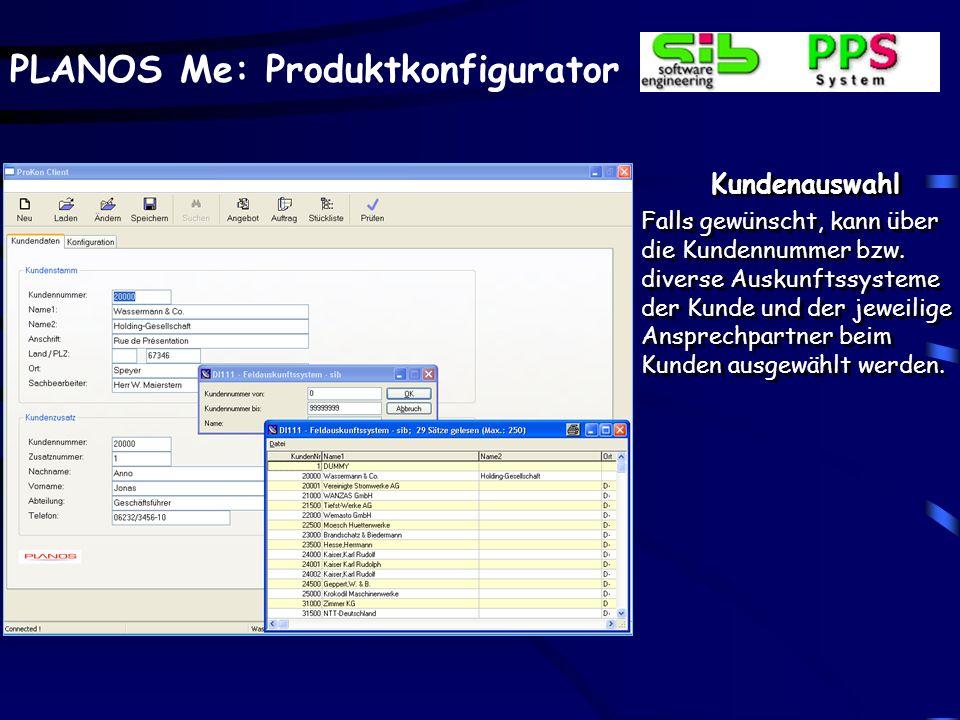 PLANOS Me: Produktkonfigurator Kundenauswahl Falls gewünscht, kann über die Kundennummer bzw.