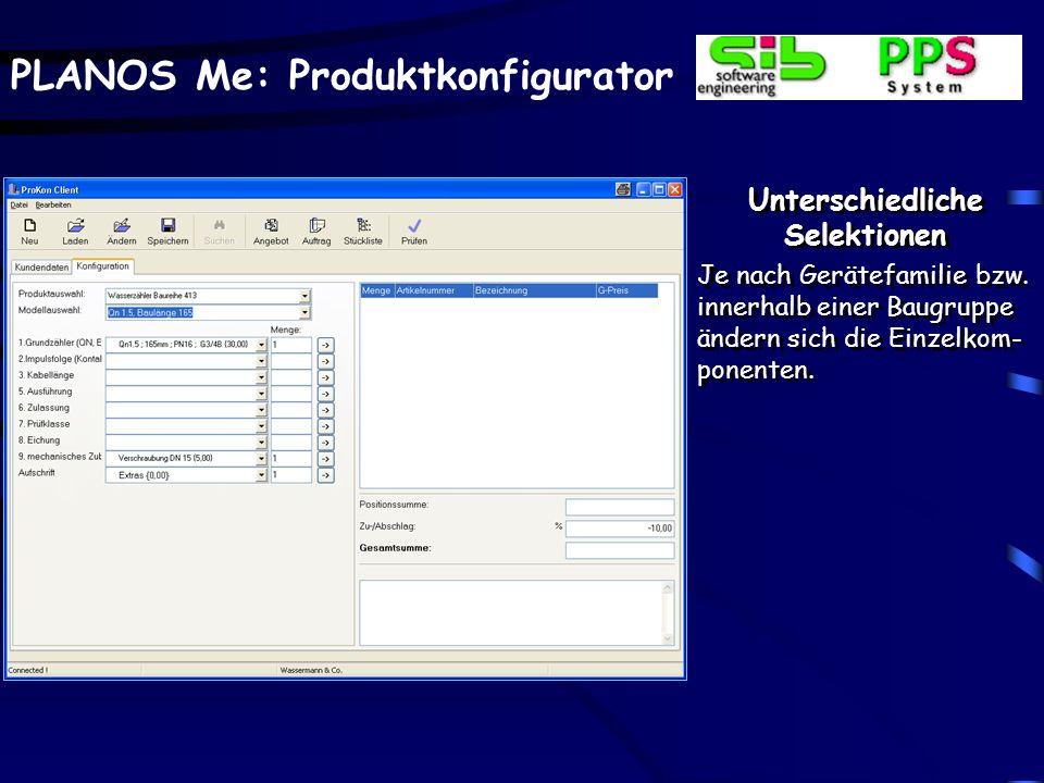 PLANOS Me: Produktkonfigurator Unterschiedliche Selektionen Je nach Gerätefamilie bzw.