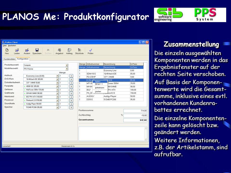 PLANOS Me: Produktkonfigurator Zusammenstellung Die einzeln ausgewählten Komponenten werden in das Ergebnisfenster auf der rechten Seite verschoben.