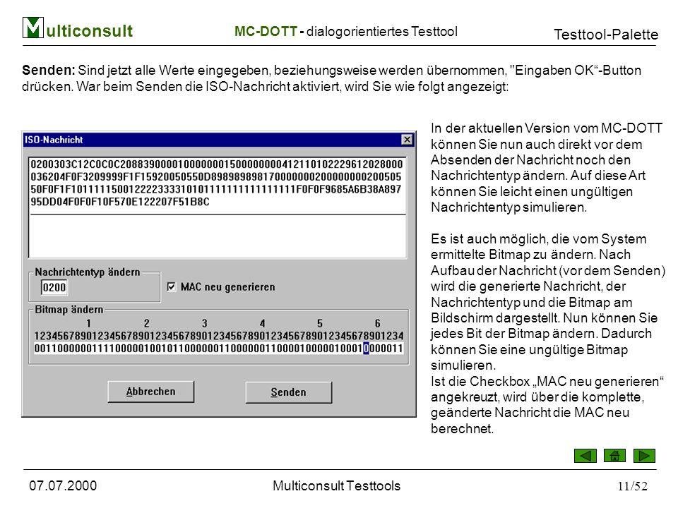 ulticonsult Testtool-Palette 07.07.2000Multiconsult Testtools11/52 Senden: Sind jetzt alle Werte eingegeben, beziehungsweise werden übernommen, Eingaben OK-Button drücken.