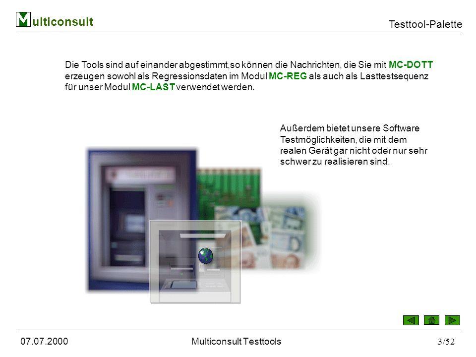 ulticonsult Testtool-Palette 07.07.2000Multiconsult Testtools14/52 MC-REG - Regressionstest MC-REG ist ein dialogorientiertes Testtool, das die mittels MC-DOTT erzeugten Testsitzungen automatisch ablaufen läßt.