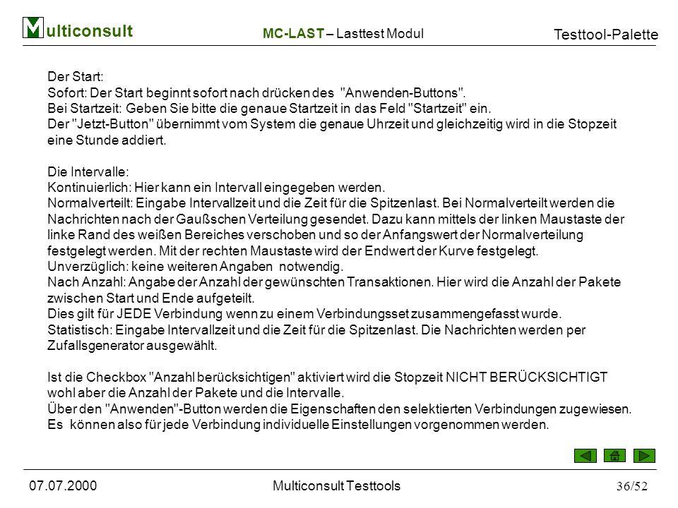 ulticonsult Testtool-Palette 07.07.2000Multiconsult Testtools36/52 Der Start: Sofort: Der Start beginnt sofort nach drücken des Anwenden-Buttons .