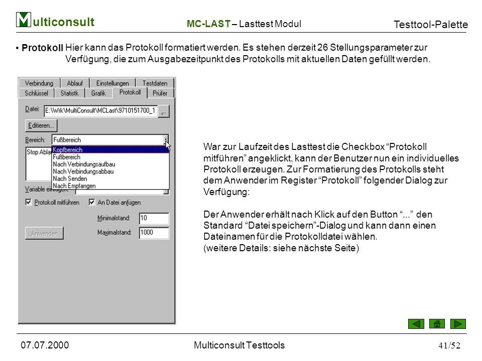 ulticonsult Testtool-Palette 07.07.2000Multiconsult Testtools41/52 Protokoll Hier kann das Protokoll formatiert werden.