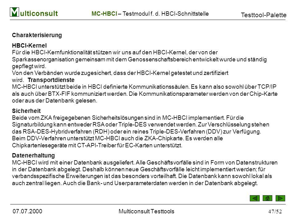 ulticonsult Testtool-Palette 07.07.2000Multiconsult Testtools47/52 MC-HBCI – Testmodul f.
