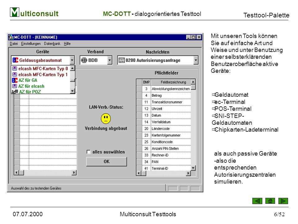 ulticonsult Testtool-Palette 07.07.2000Multiconsult Testtools37/52 Testdaten MC-LAST – Lasttest Modul Sie erhalten nach Klick auf den Button ...