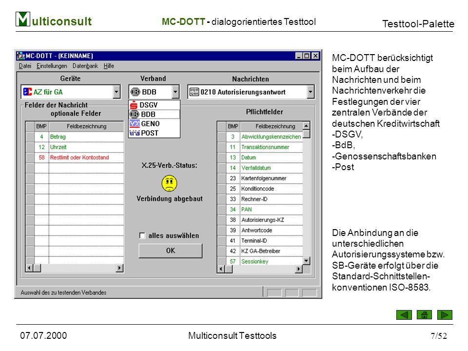 ulticonsult Testtool-Palette 07.07.2000Multiconsult Testtools8/52 1.Schritt zum Aufbau einer Nachricht besteht darin, das zu simulierende Gerät, den Verband und die gewünschte Nachricht auszuwählen.