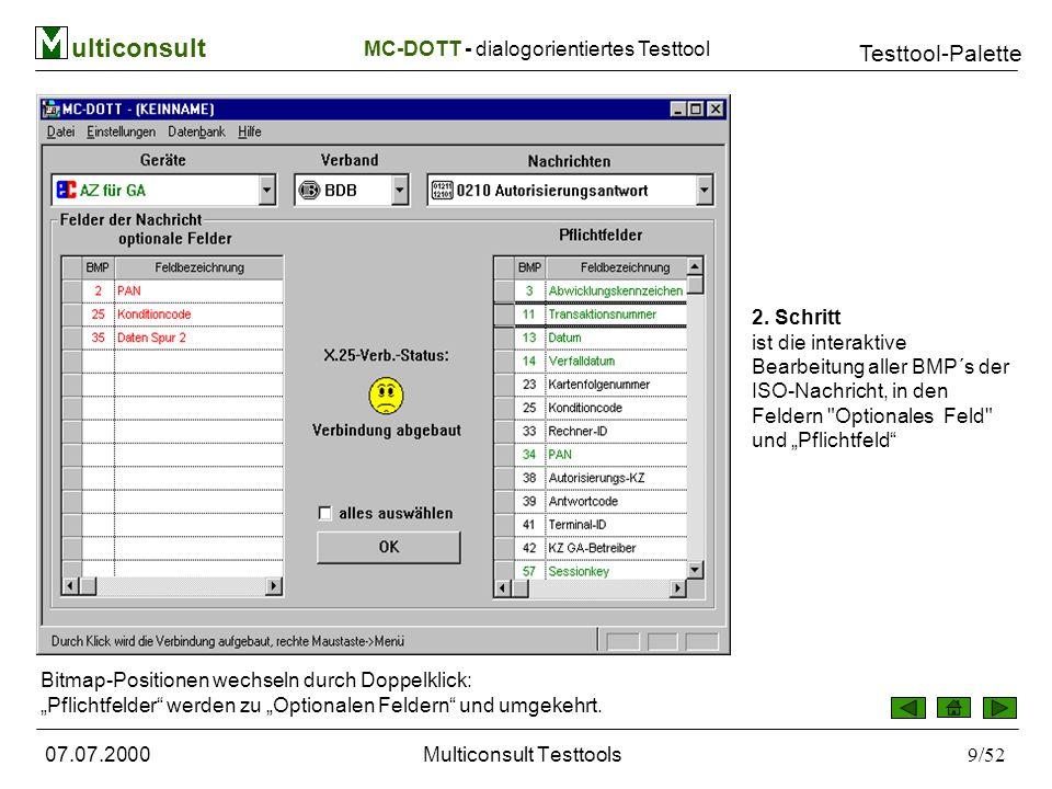 ulticonsult Testtool-Palette 07.07.2000Multiconsult Testtools50/52 Alle Vorgaben des Programmes können vom Benutzer übersteuert werden.