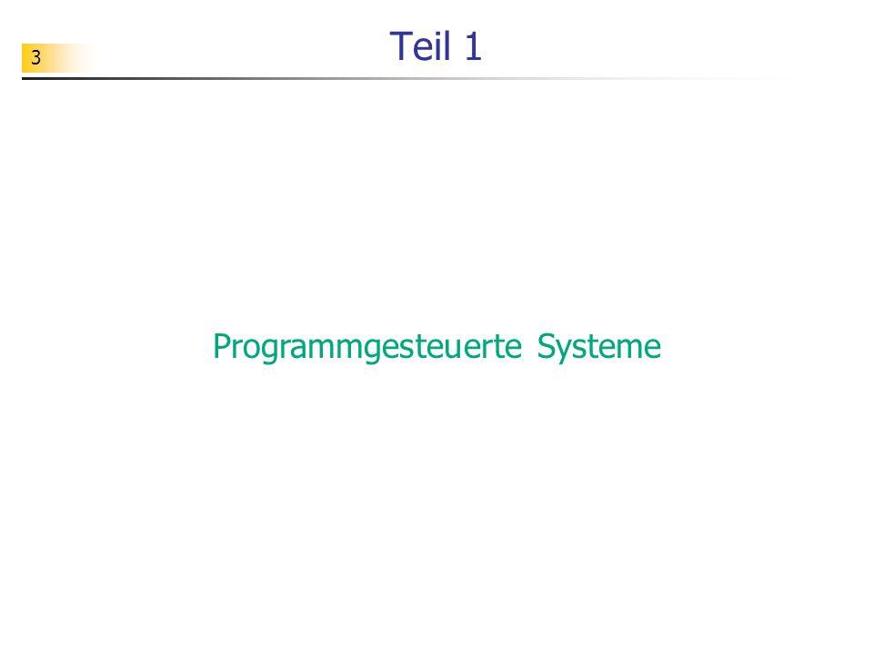 4 Automatisierung Mit Hilfe programmgesteuerter Systeme lassen sich Vorgänge automatisieren.