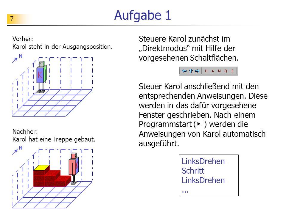 28 Algorithmus mit Fallunterscheidung Vorher: Karol steht vor einer Reihe mit Ziegeln.
