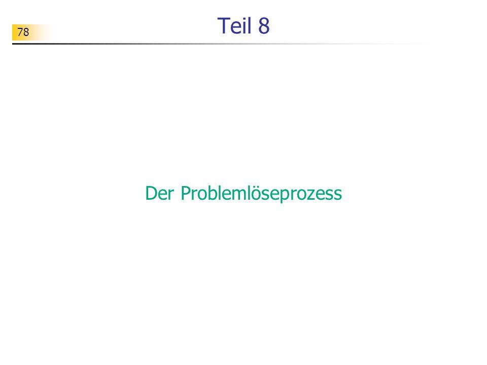 78 Teil 8 Der Problemlöseprozess