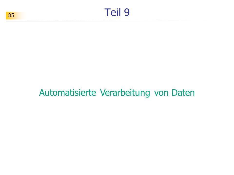 85 Teil 9 Automatisierte Verarbeitung von Daten