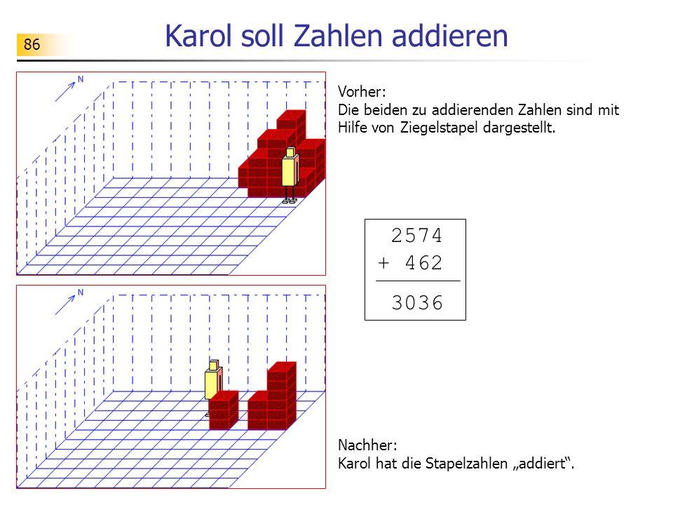 86 Karol soll Zahlen addieren Vorher: Die beiden zu addierenden Zahlen sind mit Hilfe von Ziegelstapel dargestellt. Nachher: Karol hat die Stapelzahle