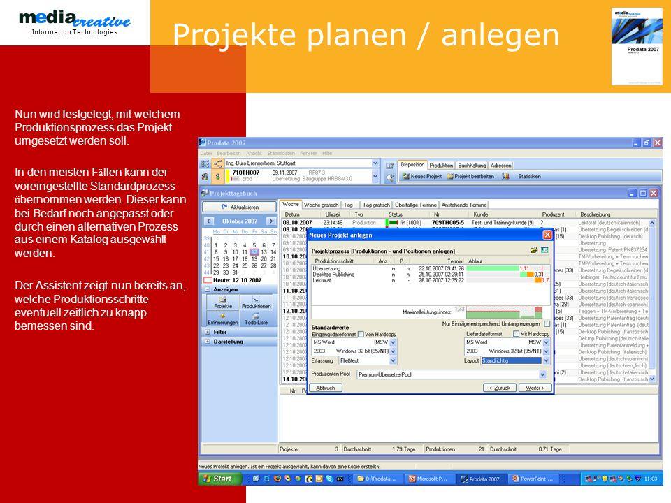 Information Technologies Projekte planen / anlegen Nun wird festgelegt, mit welchem Produktionsprozess das Projekt umgesetzt werden soll.