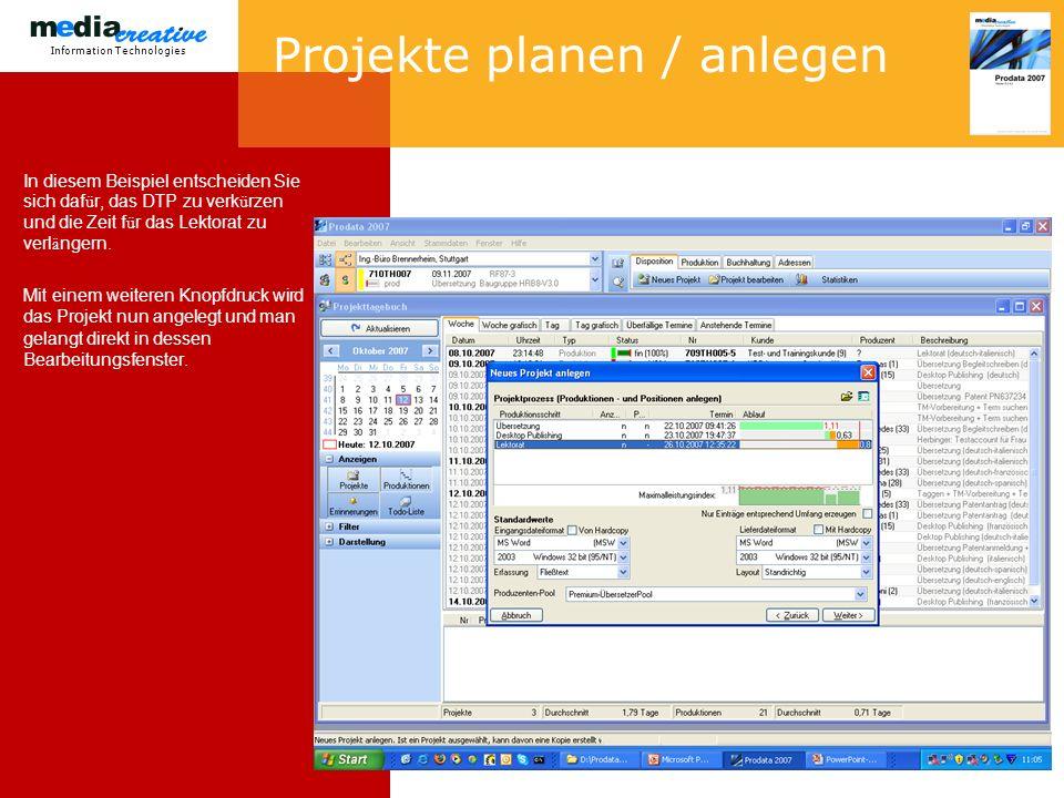 Information Technologies Projekte planen / anlegen In diesem Beispiel entscheiden Sie sich daf ü r, das DTP zu verk ü rzen und die Zeit f ü r das Lektorat zu verl ä ngern.