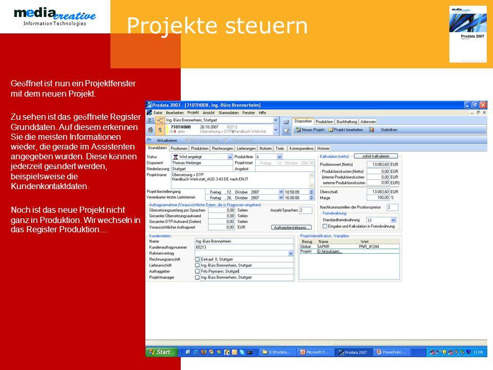 Information Technologies Projekte steuern Ge ö ffnet ist nun ein Projektfenster mit dem neuen Projekt.