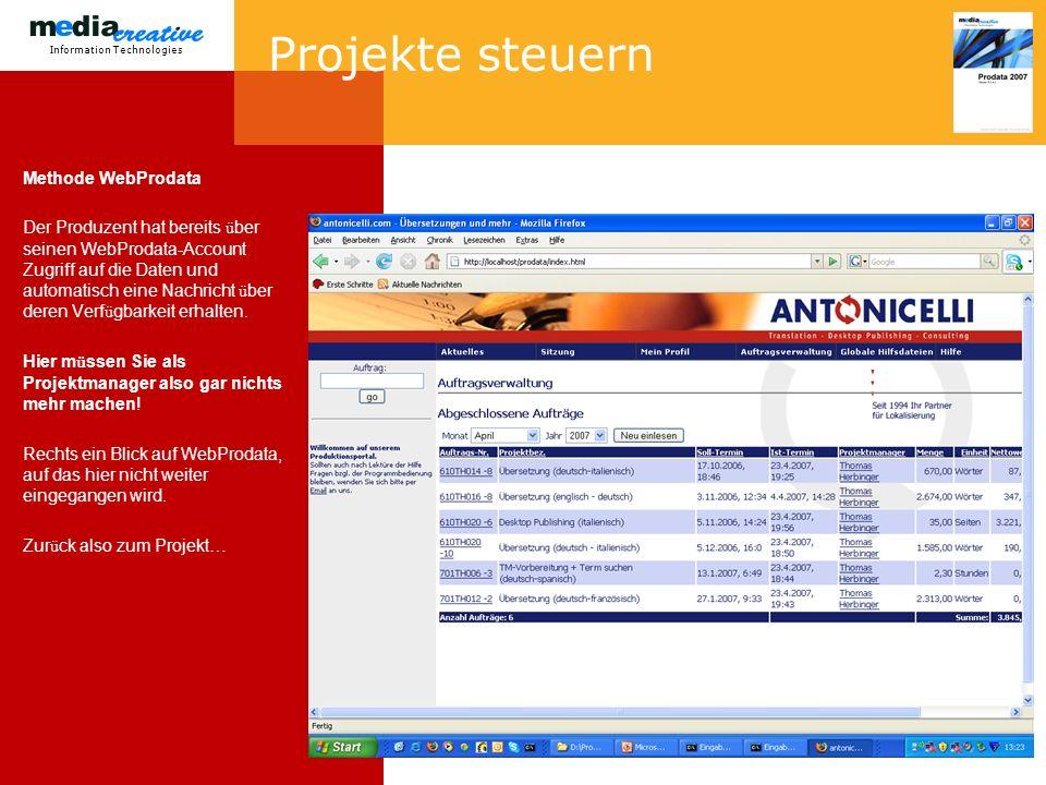 Information Technologies Projekte steuern Methode WebProdata Der Produzent hat bereits ü ber seinen WebProdata-Account Zugriff auf die Daten und automatisch eine Nachricht ü ber deren Verf ü gbarkeit erhalten.