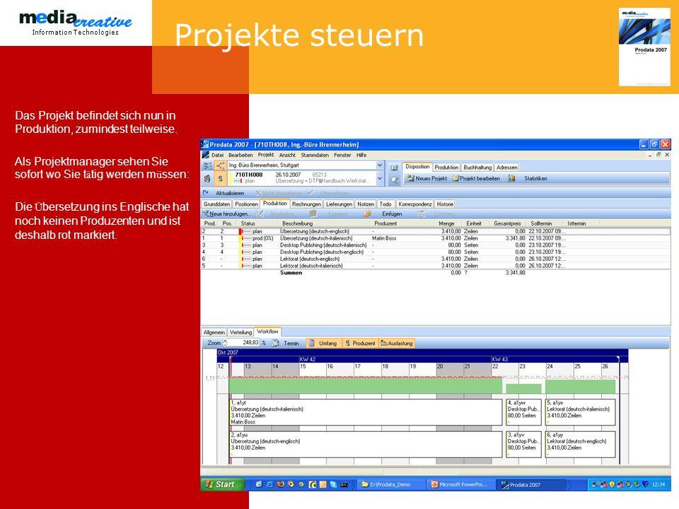 Information Technologies Projekte steuern Das Projekt befindet sich nun in Produktion, zumindest teilweise.
