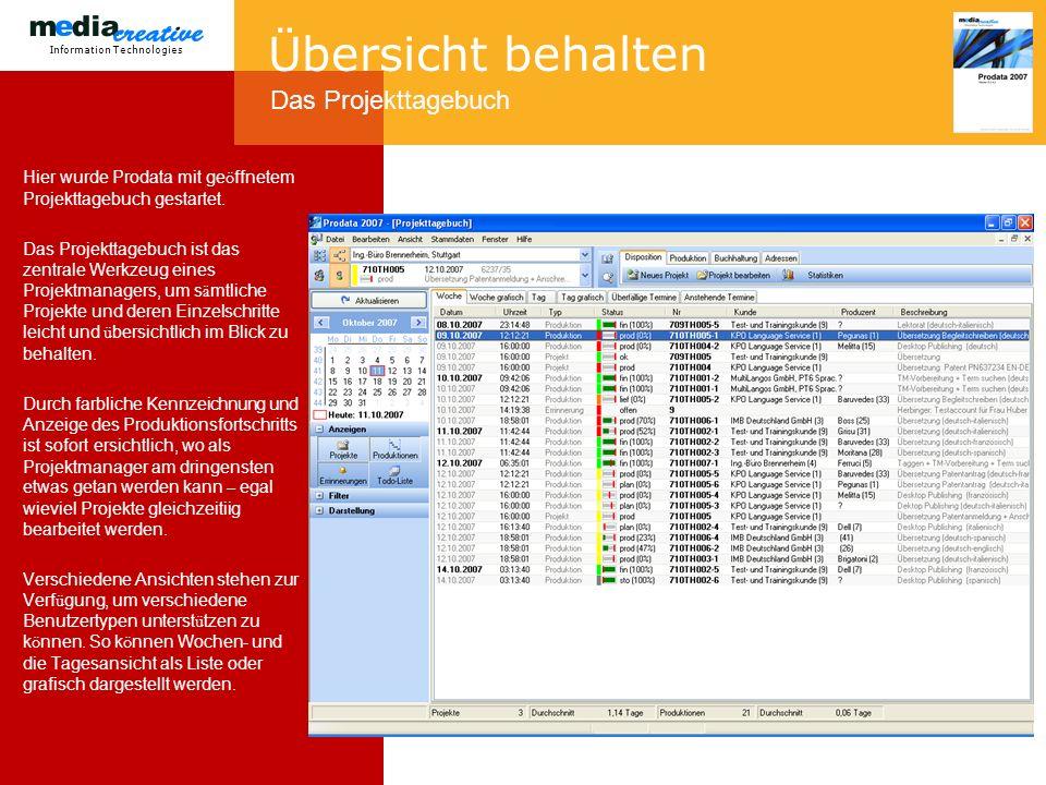 Information Technologies Übersicht behalten Hier wurde Prodata mit ge ö ffnetem Projekttagebuch gestartet.