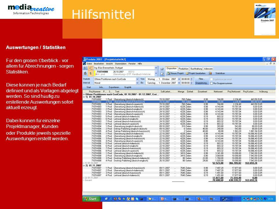 Information Technologies Hilfsmittel Auswertungen / Statistiken F ü r den gro ß en Ü berblick - vor allem f ü r Abrechnungen - sorgen Statistiken.